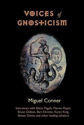 Voices of Gnosticism: Interviews with Elaine Pagels, Marvin Meyer ...
