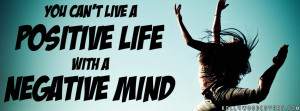 ... live a positive life with a negative mind Quotes Facebook Cover