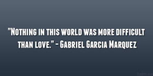 """Nothing in this world was more difficult than love."""" – Gabriel ..."""