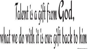Talent Is a Gift From God Religious Quotes-Inspirational Quote- Wall ...
