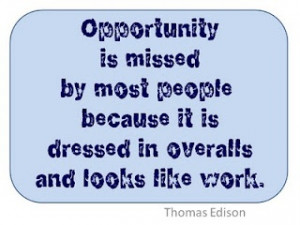 Opportunity only knocks once . . .