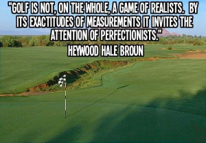 GolfTipCentral: Golf Quote of the Day - Heywood Hale Broun