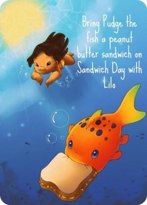 ... Pudge the fish a peanut butter sandwich on Sandwich Day with Lilo