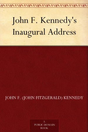 john f kennedy's inaugural address On january 20, 1961, president john f kennedy was sworn into office and delivered one of the most famous inaugural addresses in us history.