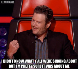 It is always about Blake...LMAO