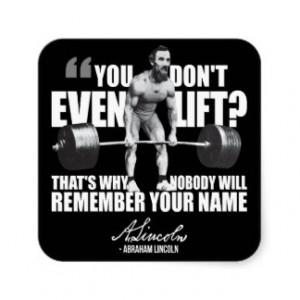 Abraham Lincoln Gym Humor - Do You Even Lift? Square Sticker