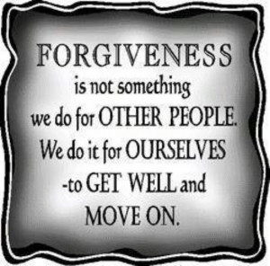 Forgiveness - to get well and move on!