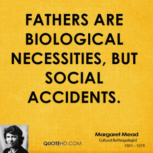 Margaret Mead Dad Quotes