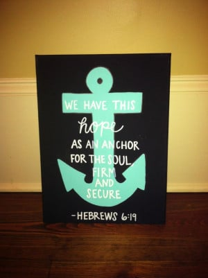 DIY Anchor Canvas. Love this quote!!