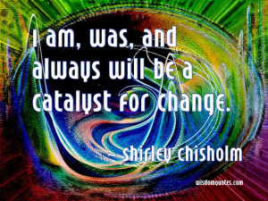 Shirley Chisholm Quote - © Jone Johnson Lewis, adapted from an image ...