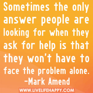 Ask For Help Quotes Ask for help