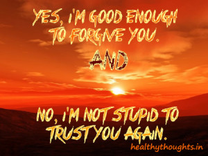 Life_Quotes_Be_good_not_stupid_forgiveness_trust