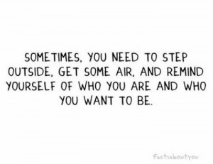 ... Yourself Of Who You Are And Who You Want To Be - Inspirational Quote