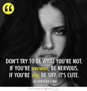 Cute Quotes Be Yourself Quotes Shy Quotes Just Be Yourself Quotes ...