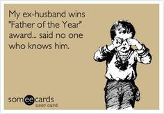 ex husband quotes | Ex husbands and ex wives quotes