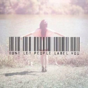 don't let people label you