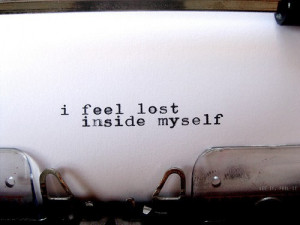 feel lost inside myself.