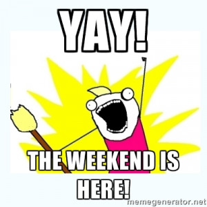 Yay Weekend