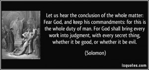 Let us hear the conclusion of the whole matter: Fear God, and keep his ...