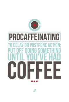 ... From jhbuco on tumblr #coffee_quotes #caffeine #procrastination More