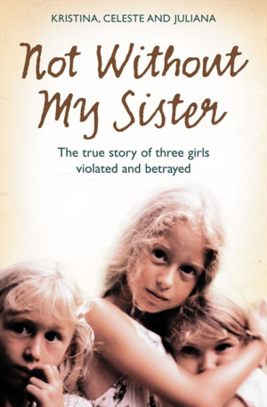 Not Without My Sister by Juliana Buhring, Celeste Jones, and Kristina ...