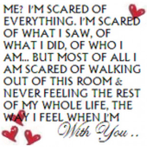 Fav Dirty Dancing quote: Me? I'm scared of everything. I'm scared of ...