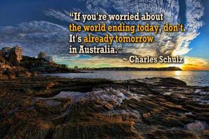... today, don't. It's already tomorrow in Australia.