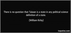 There is no question that Taiwan is a state in any political science ...