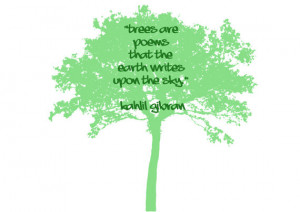 Trees are poems...Kahlil Gibran quote, digital print, instant download
