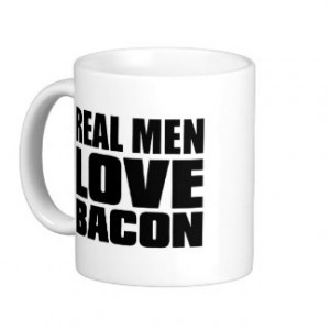 Real Men Love Bacon Coffee Mugs