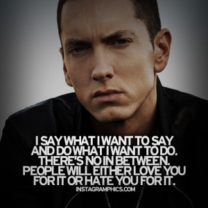 ... People Love You Or Hate You Eminem Quote graphic from Instagramphics