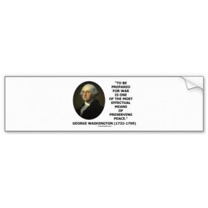 George Washington Preparing For War Peace Quote Car Bumper Sticker