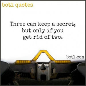 HiWanna Know a Secret? - Bottled by Botl Quotes