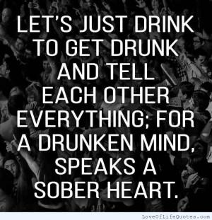 drunken mind speaks a sober heart.