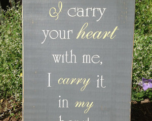You Have The Key To My Heart Quotes I carry your heart with me,