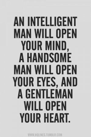 ... men in one? #men #intelligence #awesome #quotes #handsome #gentleman #