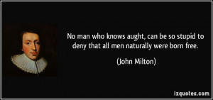 quote-no-man-who-knows-aught-can-be-so-stupid-to-deny-that-all-men ...