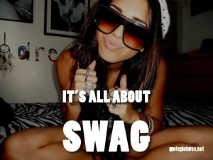Swag quotes its all about swag