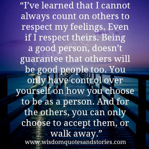 being a good person doesn't guarantee that other's will be good people ...