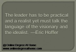 Educational leadership quotes. The leader has to be practical and a ...