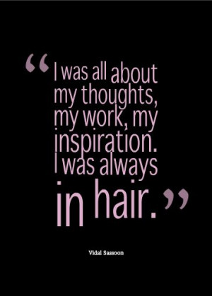 Vidal Sassoon Quotes Inspirational