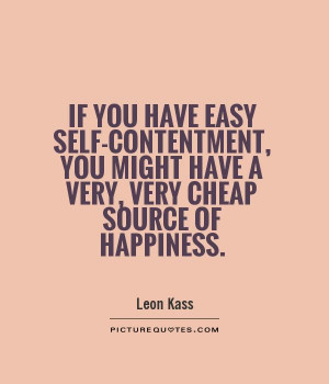 ... you might have a very, very cheap source of happiness Picture Quote #1