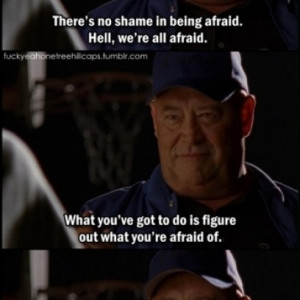 ... . Hell, We're All Afraid Quote By Barry Corbin On One Tree Hill