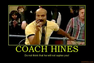 Welcome to The Official Coach Hines Fan Club!