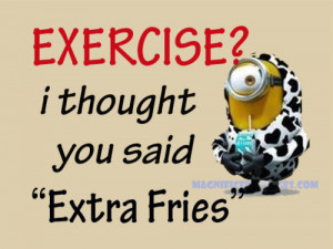 """4x3 Photo Fridge Magnet - Funny Minion Quote """"Exercise and Fries ..."""