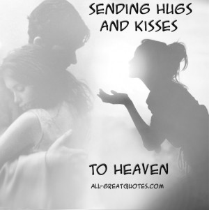 Sending Hugs And Kisses To Heaven – In Loving Memory – Join Me ...