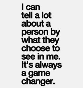 ... others what they see in themselves... I have no time for negativity