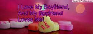 Facebook I Love My Boyfriend Quotes