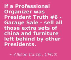 If a Professional Organizer was President #6