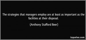... important as the facilities at their disposal. - Anthony Stafford Beer